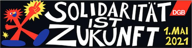 Deutscher Gewerkschaftsbund, DGB, 1. Mai 2021, Solidarität ist Zukunft, Besondere Dienste NRW,